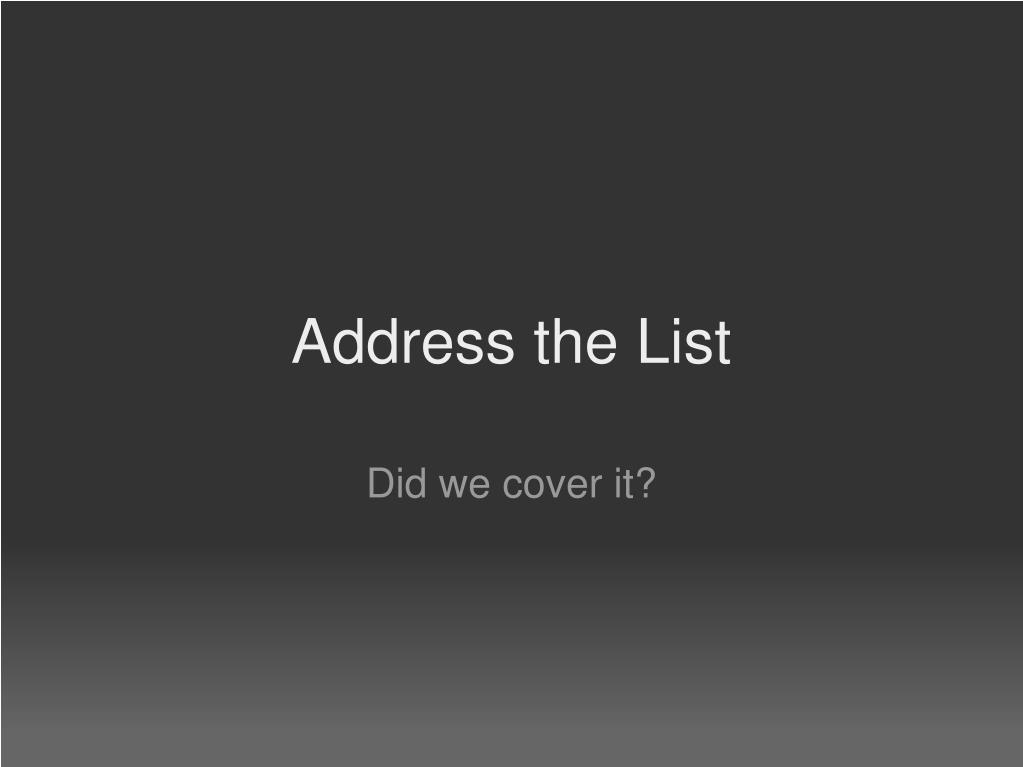 Address the List