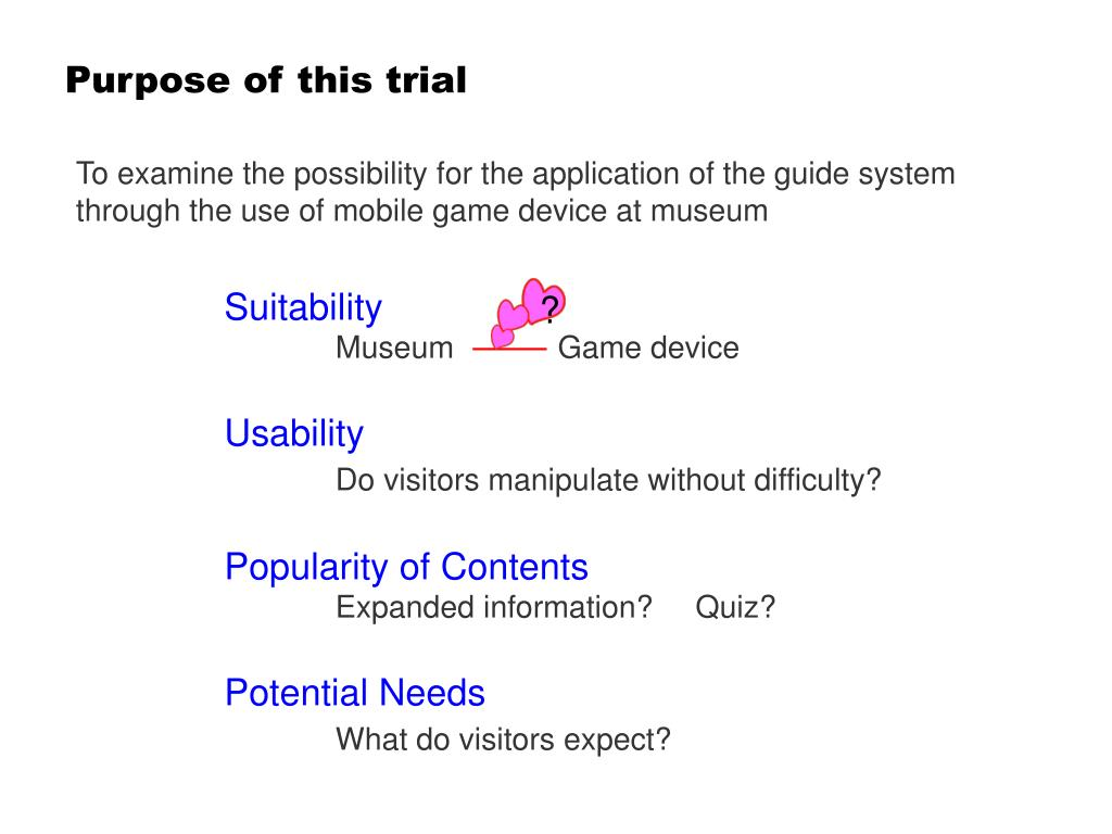 Purpose of this trial