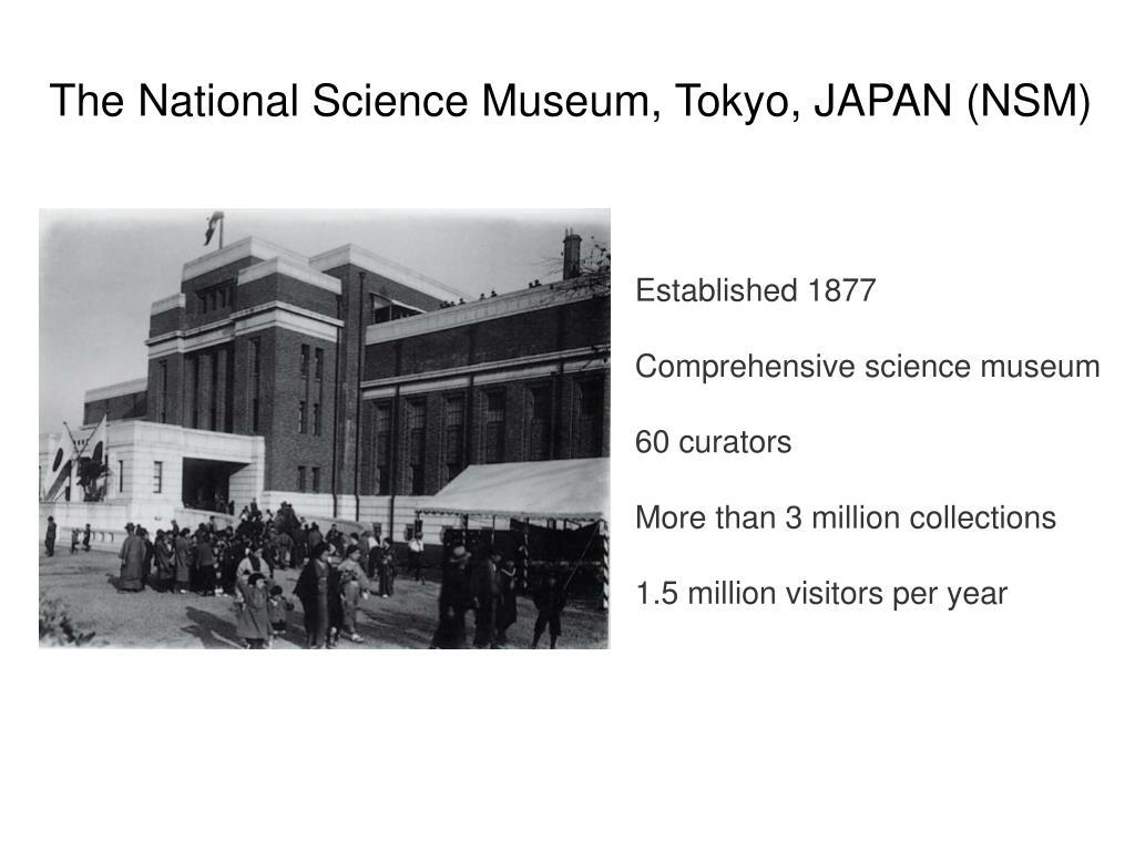The National Science Museum, Tokyo, JAPAN (NSM)