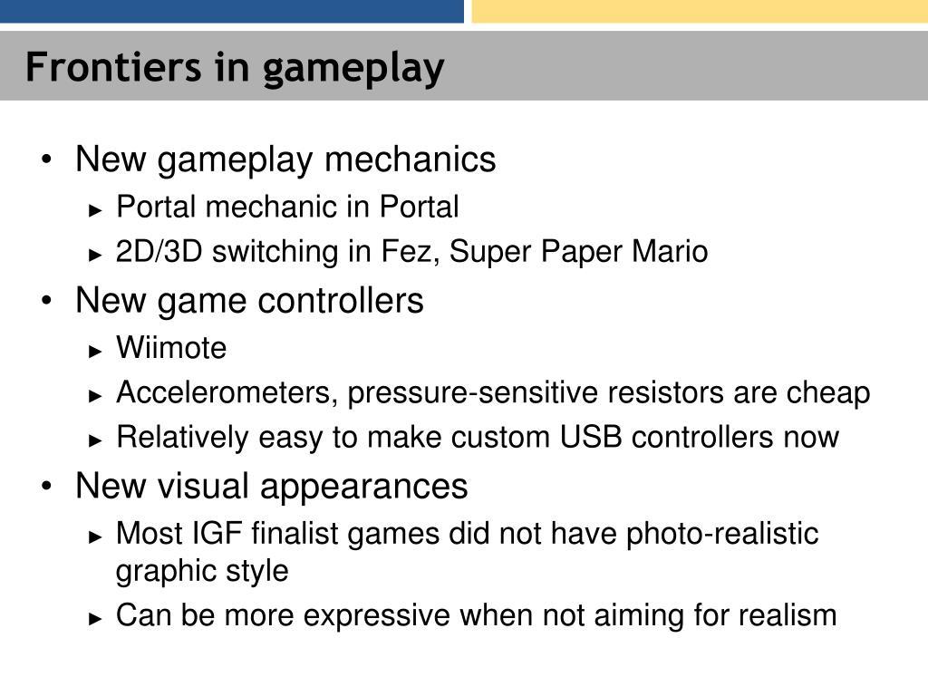 Frontiers in gameplay