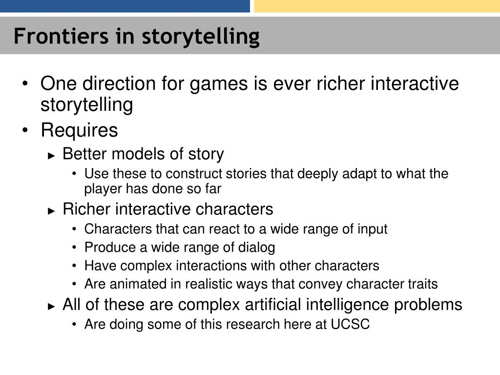 Frontiers in storytelling