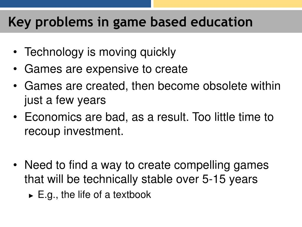 Key problems in game based education