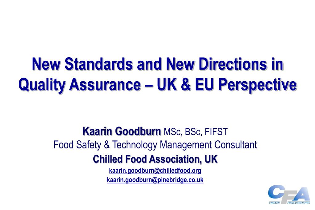 New Standards and New Directions in Quality Assurance – UK & EU Perspective