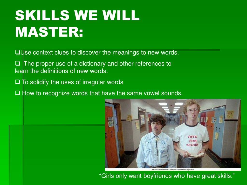 SKILLS WE WILL MASTER: