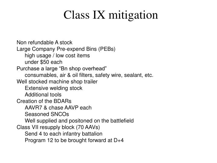 Class IX mitigation