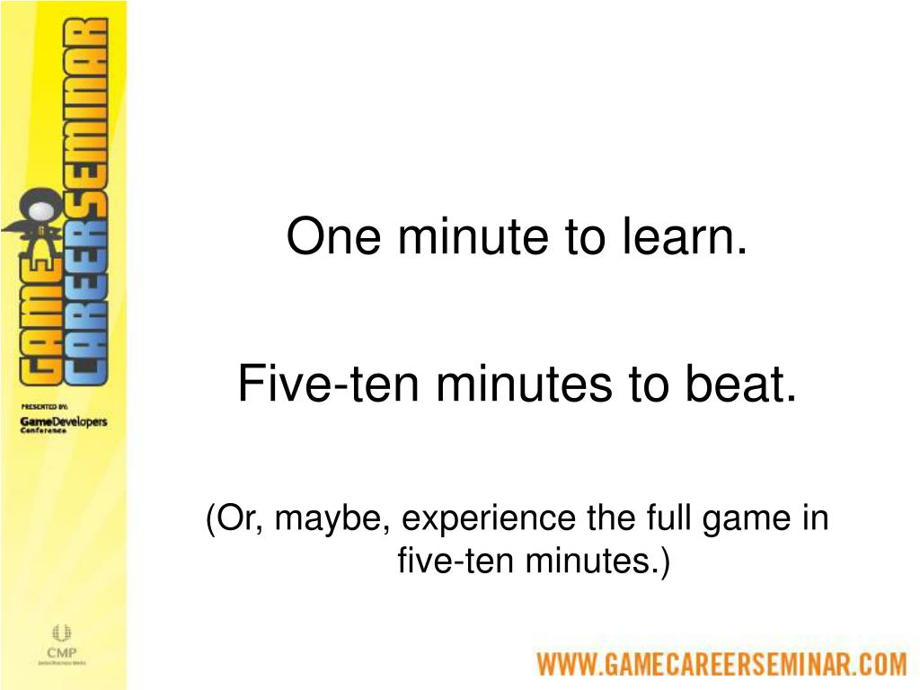 One minute to learn.