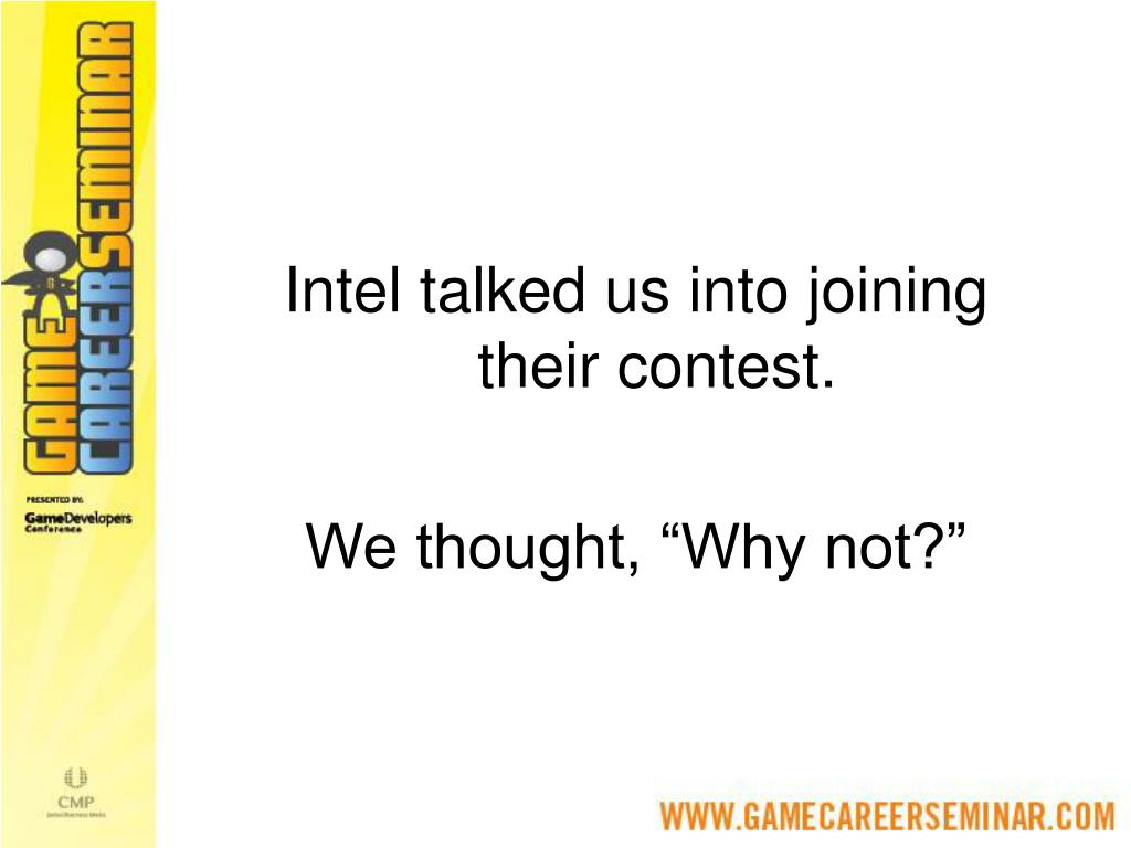 Intel talked us into joining their contest.
