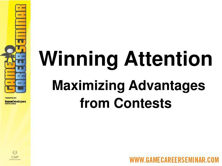 Winning attention maximizing advantages from contests