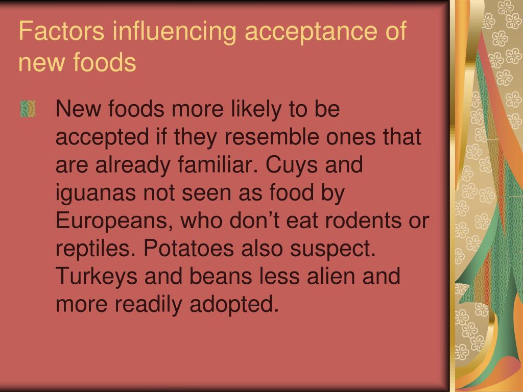 Factors influencing acceptance of new foods