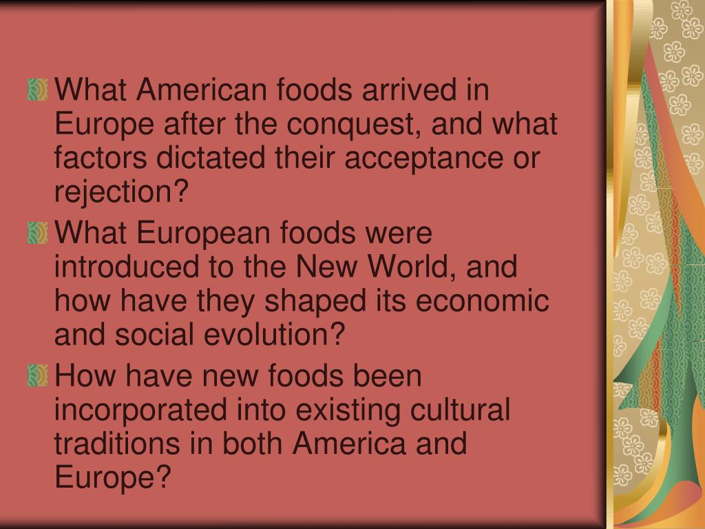 What American foods arrived in Europe after the conquest, and what factors dictated their acceptance or rejection?