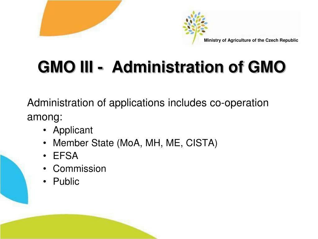 GMO III -  Administration of GMO