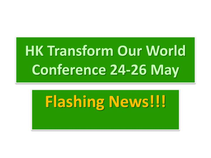 Hk transform our world conference 24 26 may l.jpg