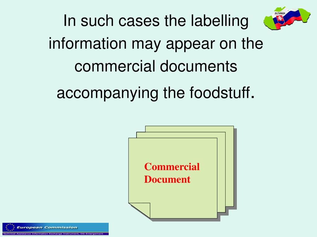 In such cases the labelling information may appear on the commercial documents accompanying the foodstuff
