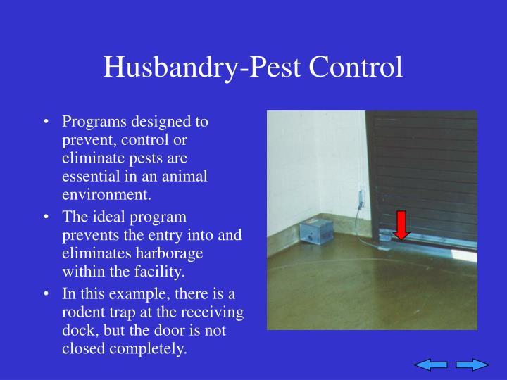 Husbandry-Pest Control