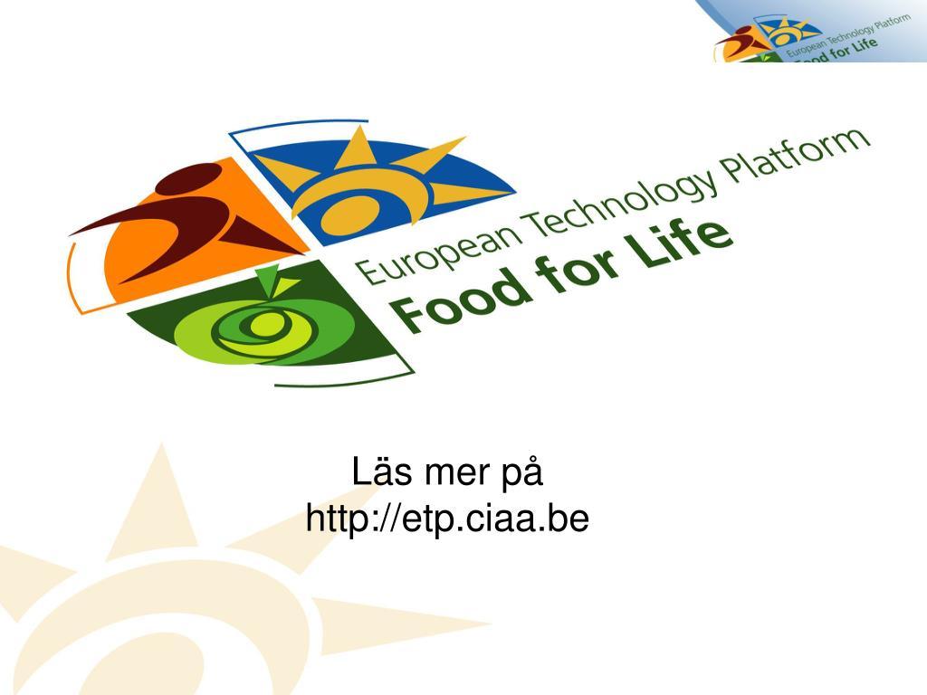 Läs mer på http://etp.ciaa.be