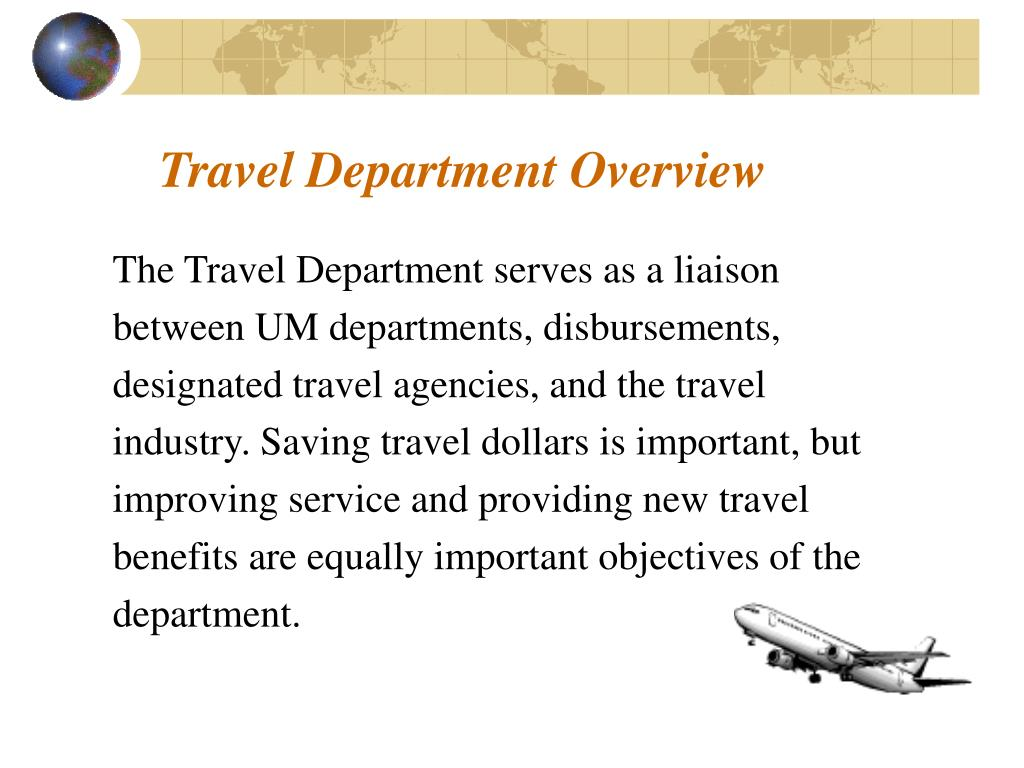 The Travel Department serves as a liaison