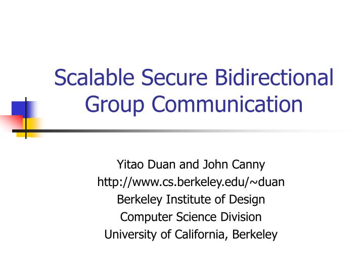 Scalable secure bidirectional group communication l.jpg