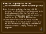 meals lodging in texas continental usa state funded grants