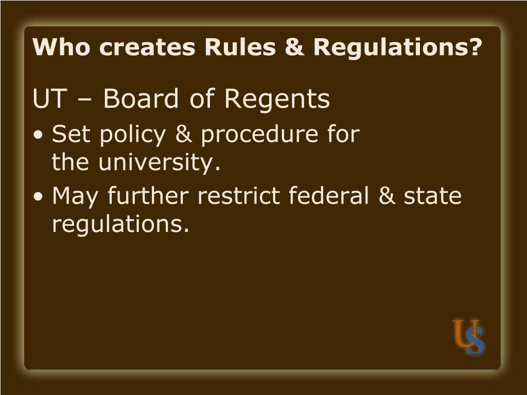 Who creates Rules & Regulations?