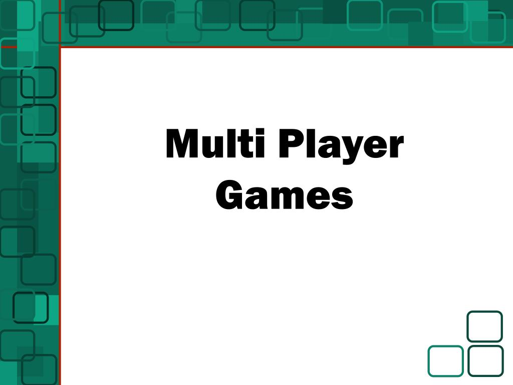 Multi Player Games