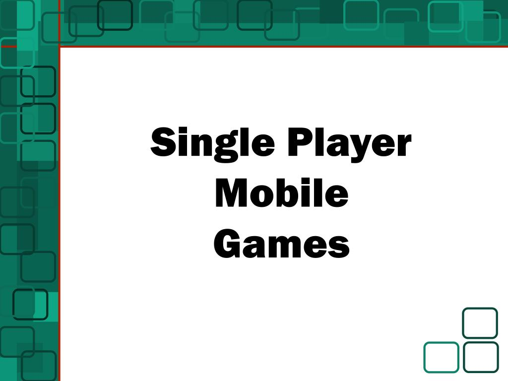 Single Player Mobile Games