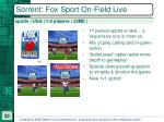 sorrent fox sport on field live