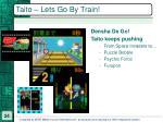 taito lets go by train