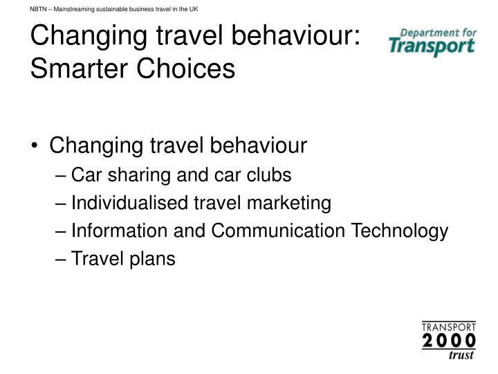 Nbtn mainstreaming sustainable business travel in the uk changing travel behaviour smarter choices