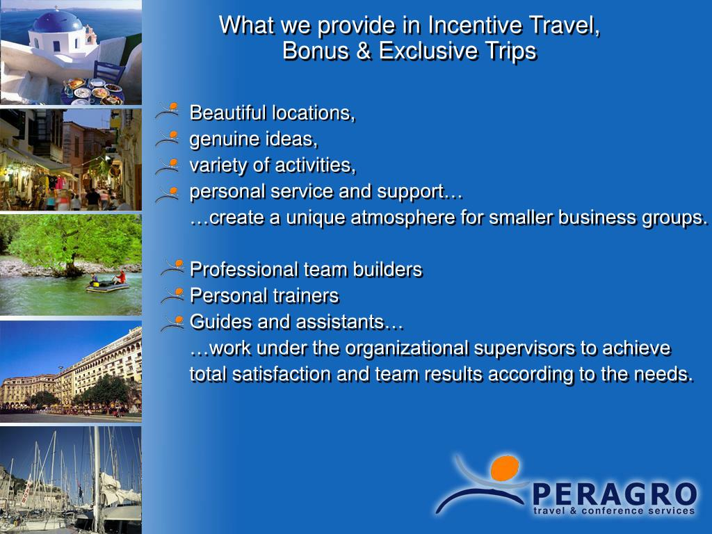 What we provide in Incentive Travel, Bonus & Exclusive Trips