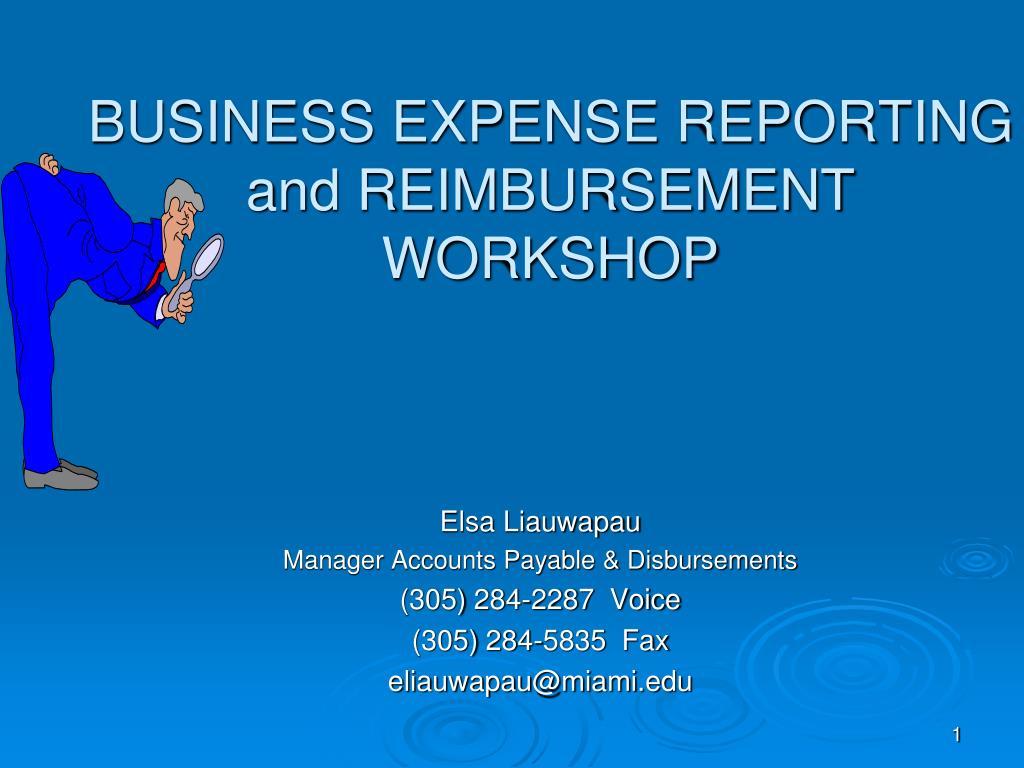 BUSINESS EXPENSE REPORTING and REIMBURSEMENT WORKSHOP