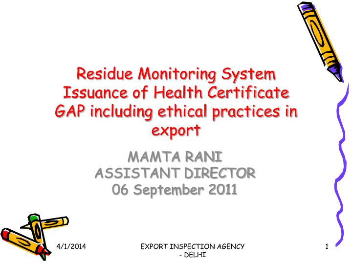 Residue monitoring system issuance of health certificate gap including ethical practices in export l.jpg