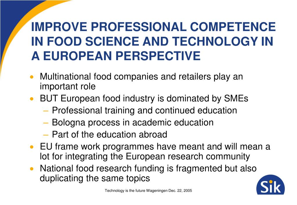IMPROVE PROFESSIONAL COMPETENCE IN FOOD SCIENCE AND TECHNOLOGY IN A EUROPEAN PERSPECTIVE