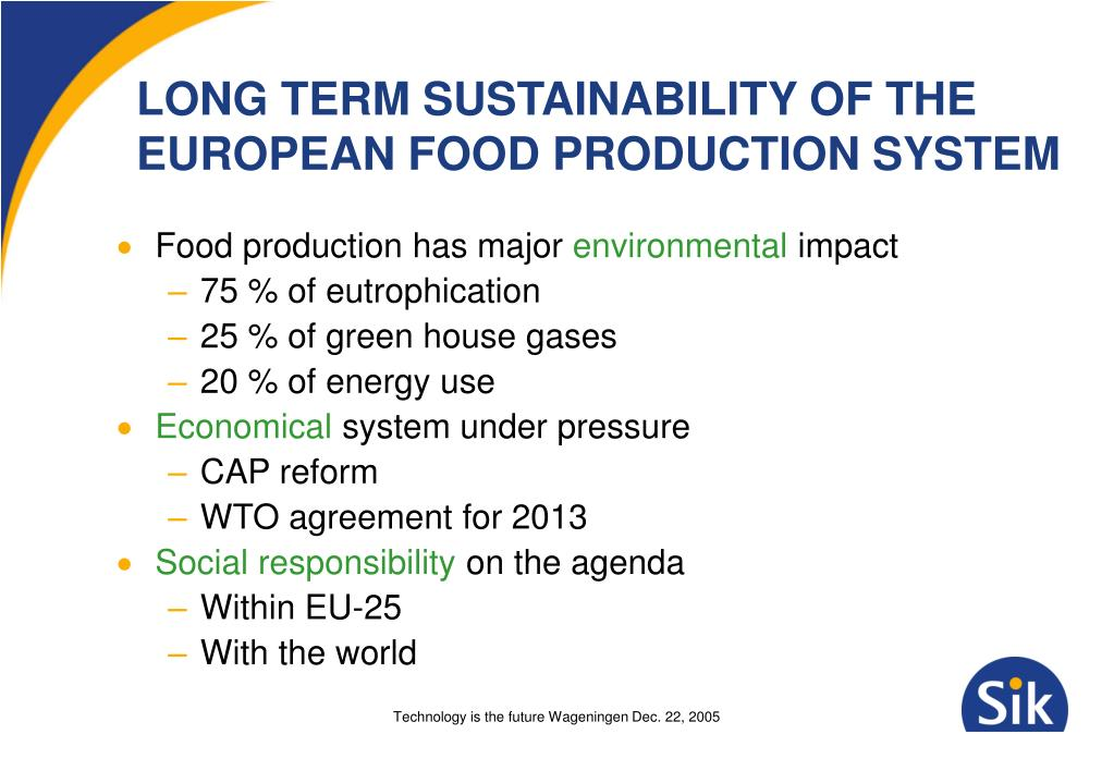 LONG TERM SUSTAINABILITY OF THE EUROPEAN FOOD PRODUCTION SYSTEM