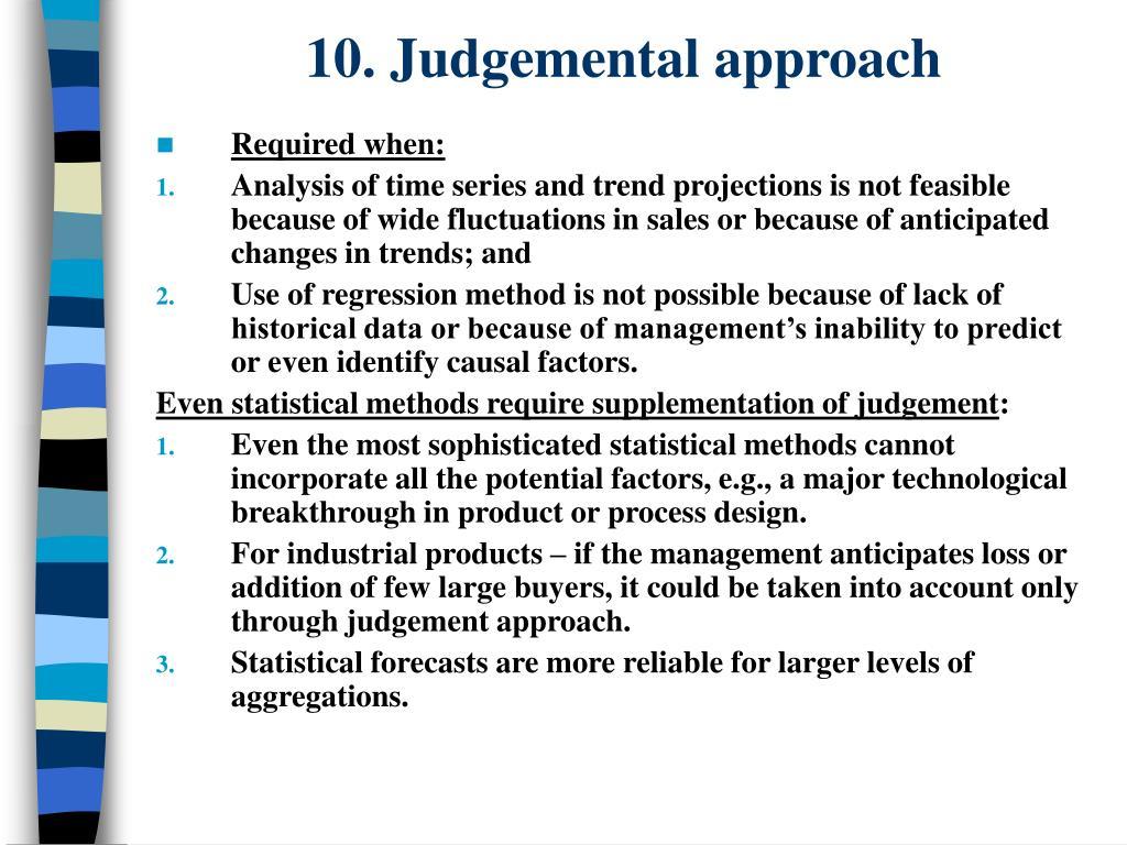 10. Judgemental approach