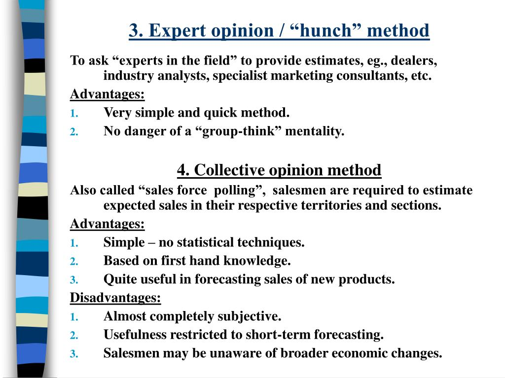 "3. Expert opinion / ""hunch"" method"