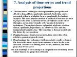 7 analysis of time series and trend projections