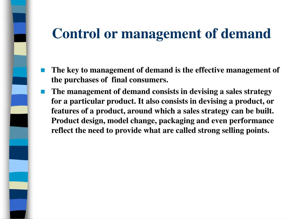 Control or management of demand