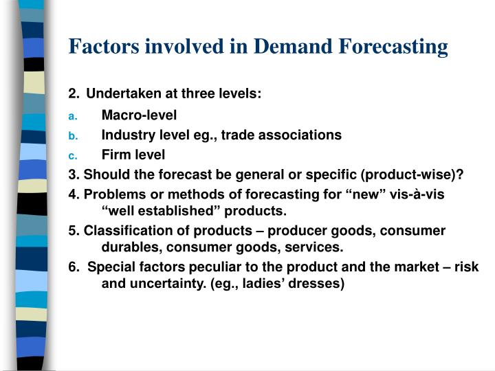 Factors involved in demand forecasting