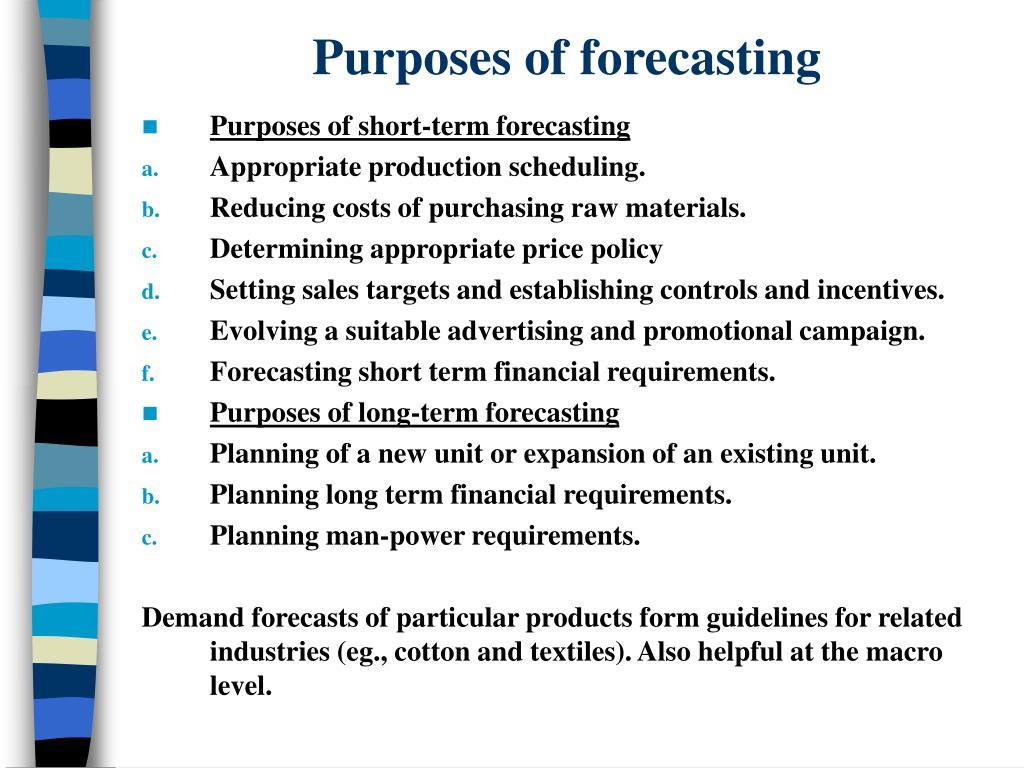 Purposes of forecasting