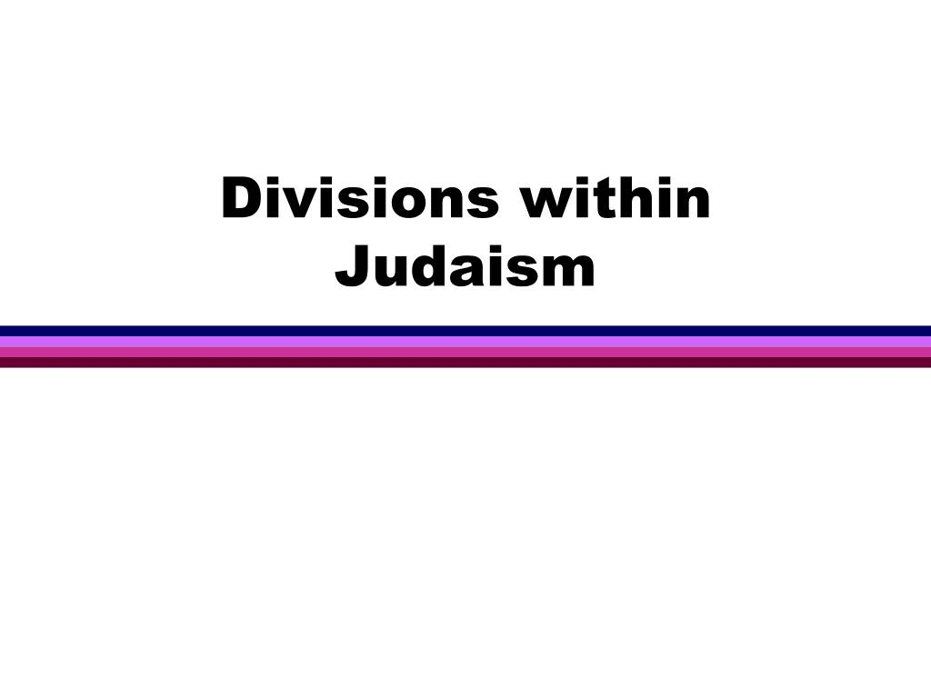 Divisions within Judaism