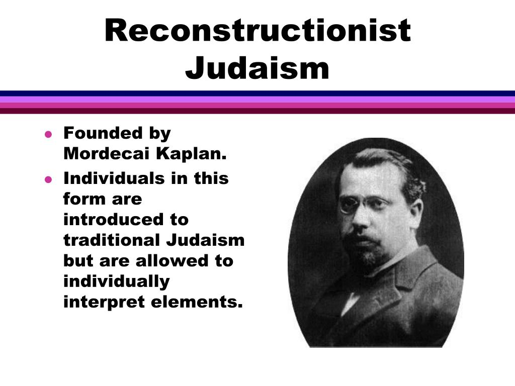 Founded by Mordecai Kaplan.