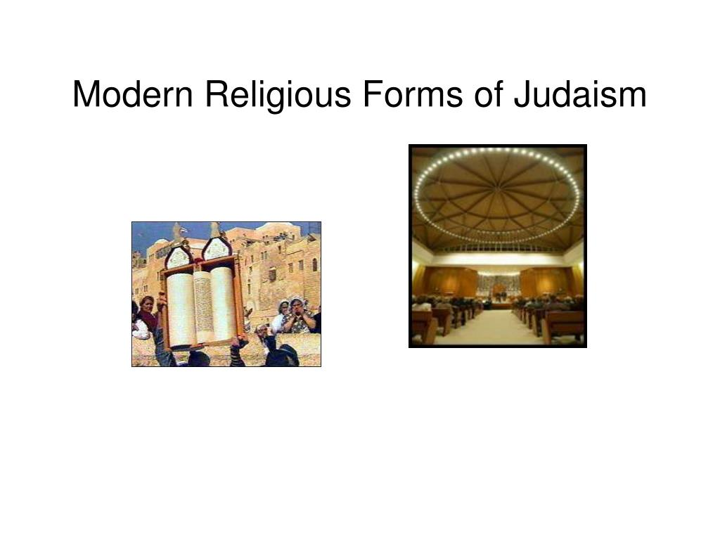 Modern Religious Forms of Judaism