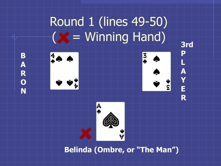 Round 1 (lines 49-50)