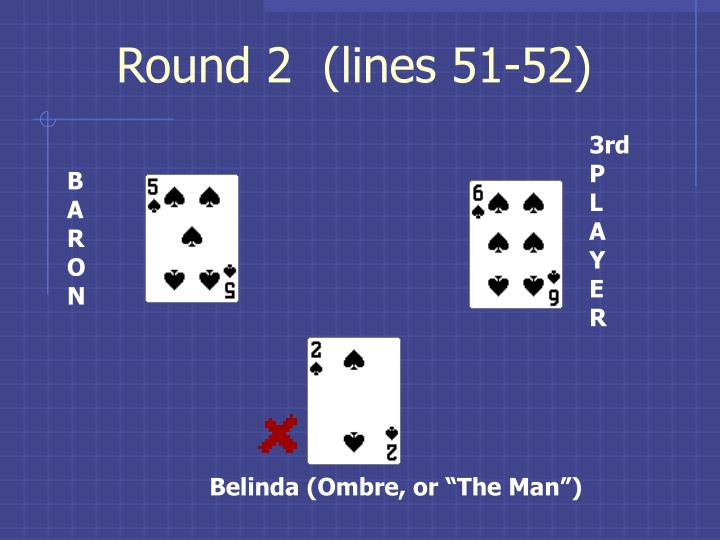 Round 2  (lines 51-52)