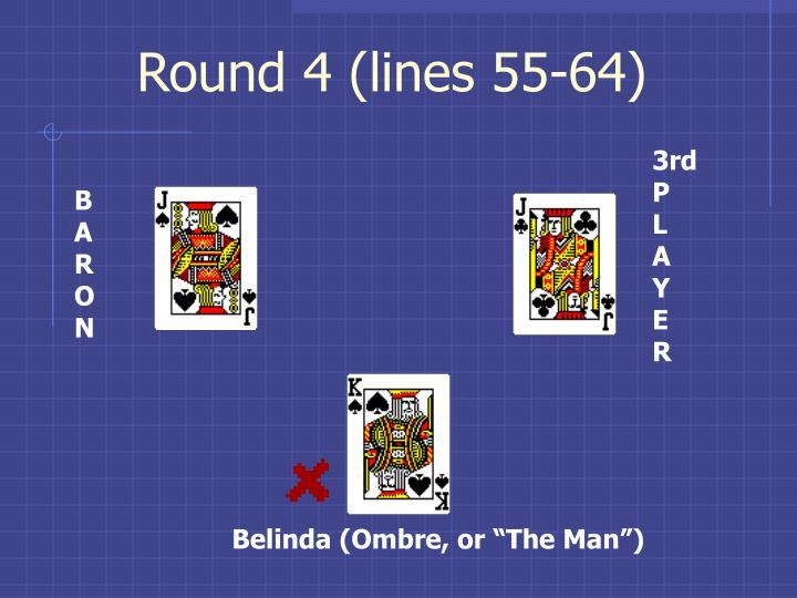 Round 4 (lines 55-64)
