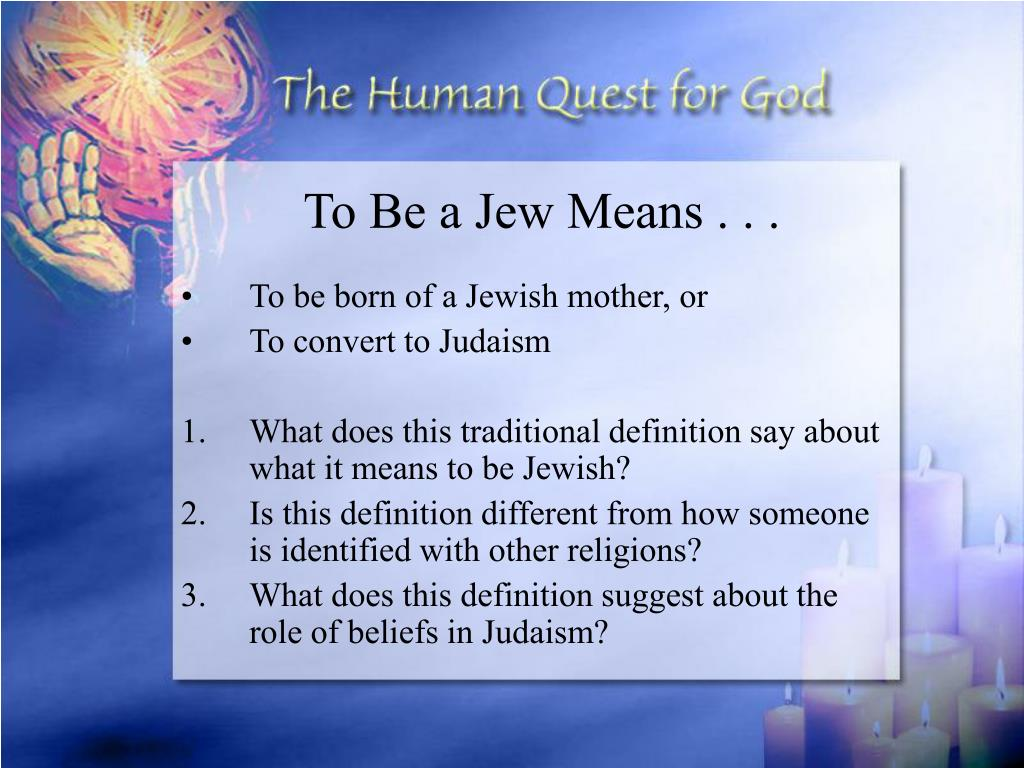 To Be a Jew Means . . .