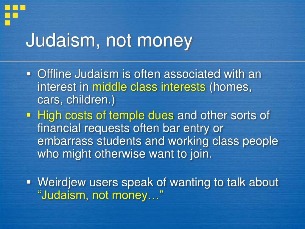 Judaism, not money