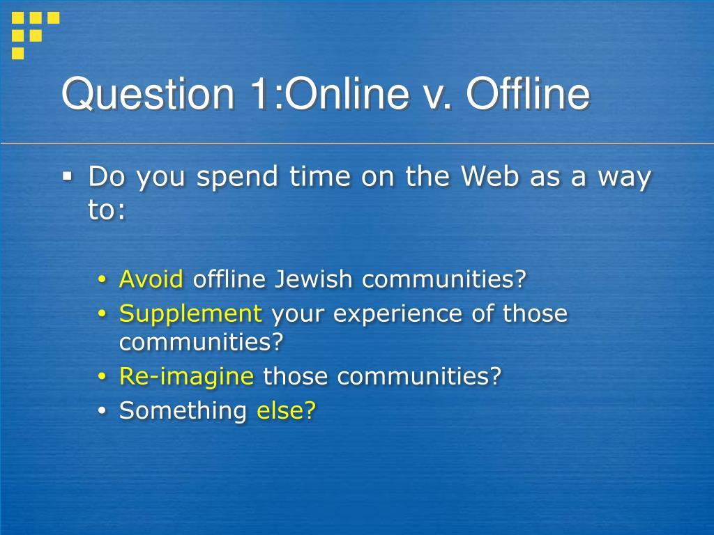 Question 1:Online v. Offline