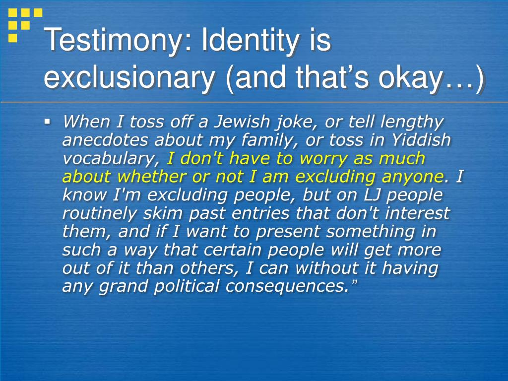 Testimony: Identity is exclusionary (and that