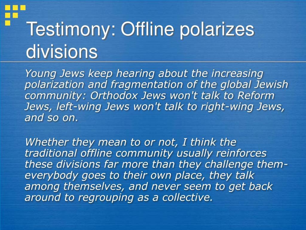 Testimony: Offline polarizes divisions